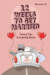 12 Weeks to Get Married